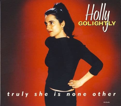 Holly Golightly<br>Truly She Is None Other<br>CD, RE,